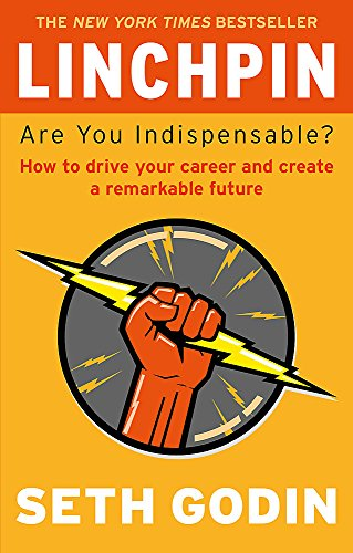 9780749953652: Linchpin: Are You Indispensable? How to drive your career and create a remarkable future