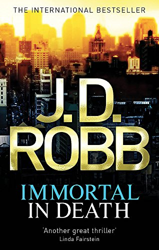 9780749954611: Immortal in Death. J.D. Robb