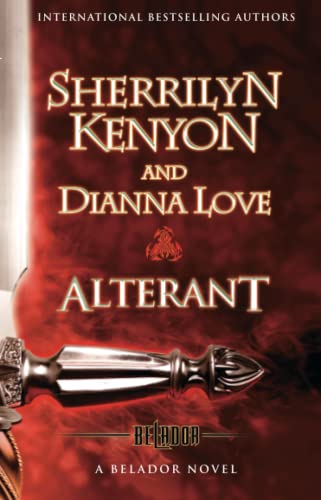 Alterant (Belador Code Series): Sherrilyn Kenyon; Dianna Love
