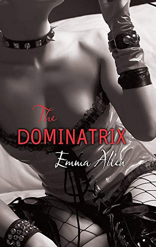 The Dominatrix: Emma Allen