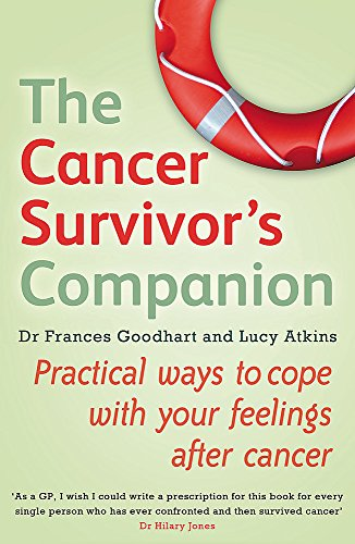 9780749954857: The Cancer Survivor's Companion: Practical ways to cope with your feelings after cancer