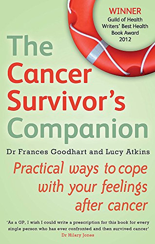 9780749954901: The Cancer Survivor's Companion: Practical ways to cope with your feelings after cancer