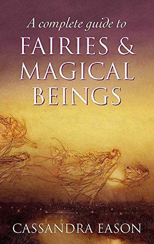 9780749954994: Complete Guide to Fairies & Magical Beings