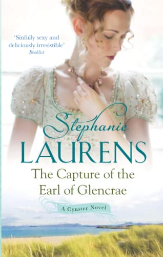9780749955090: The Capture Of The Earl Of Glencrae: Number 3 in series (Cynster Sisters)