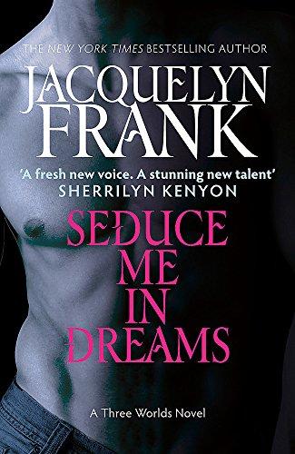 Seduce Me In Dreams: Jacquelyn Frank