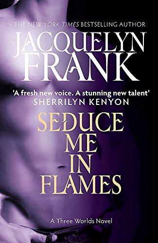 9780749955243: Seduce Me in Flames (Three Worlds Novel)