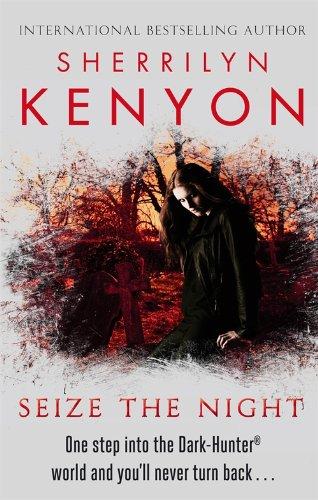 9780749955359: Seize the Night (The Dark-Hunter World)