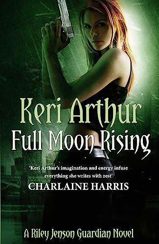 9780749955878: Full Moon Rising (Riley Jenson Guardian)
