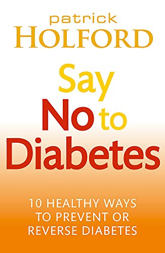 9780749955892: Say No To Diabetes: 10 Secrets to Preventing and Reversing Diabetes