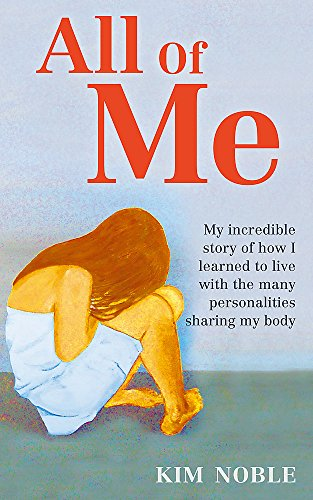 9780749955908: All of Me: My Incredible Story of How I Learned to Live with the Many Personalities Sharing My Body. by Kim Noble with Jeff Hudso