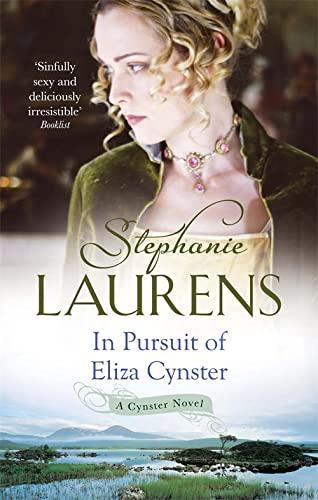 In Pursuit Of Eliza Cynster: Number 2: Stephanie Laurens