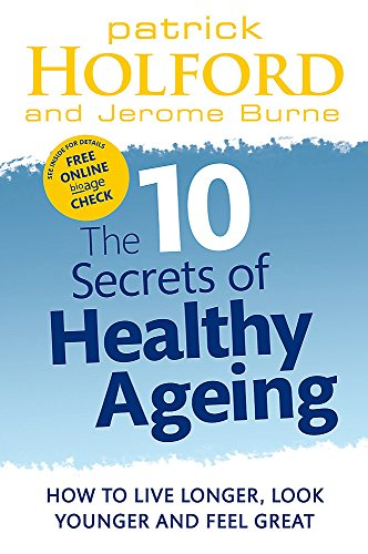 9780749956547: 10 Secrets of Healthy Ageing: How to Live Longer, Look Younger, and Feel Great