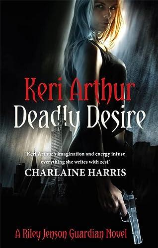 9780749956691: Deadly Desire (Riley Jenson Guardian)