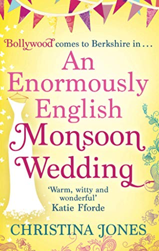 An Enormously English Monsoon Wedding: Jones, Christina