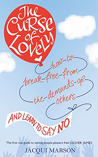 9780749957223: The Curse of Lovely: How to break free from the demands of others and learn how to say no