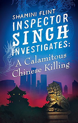 9780749957797: Inspector Singh Investigates: A Calamitous Chinese Killing