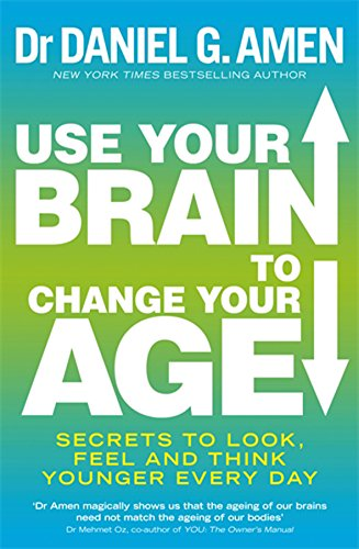 9780749958244: Use Your Brain to Change Your Age: Secrets to look, feel and think younger every day