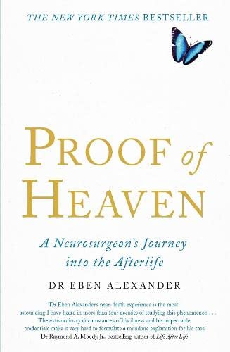 9780749958794: Proof of Heaven: A Neurosurgeon's Journey into the Afterlife