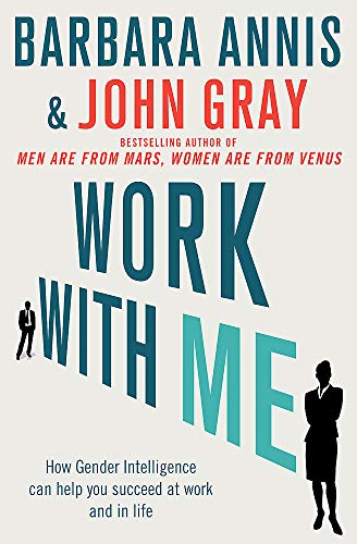 9780749958930: Work with Me: How Gender Intelligence Can Help You Succeed at Work and in Life
