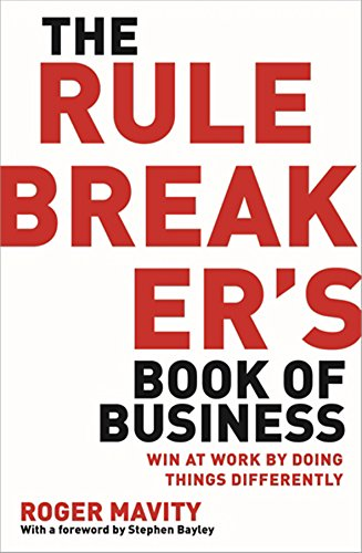 9780749959074: The Rule Breaker's Book of Business: Win at work by doing things differently