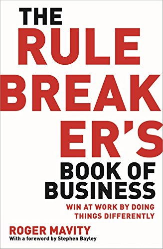 9780749959081: The Rule Breaker's Book of Business: Win at work by doing things differently