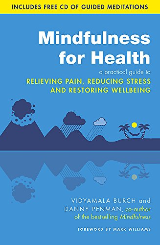 9780749959241: Mindfulness for Health: A practical guide to relieving pain, reducing stress and restoring wellbeing
