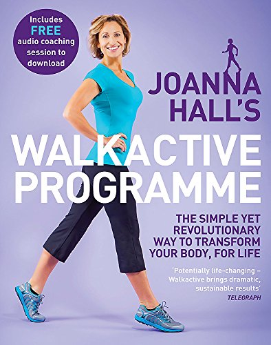 9780749959579: Joanna Hall's Walkactive Programme: The simple yet revolutionary way to transform your body, for life
