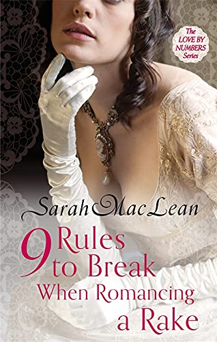 9780749959661: Nine Rules to Break When Romancing a Rake: Number 1 in series (Love by Numbers)