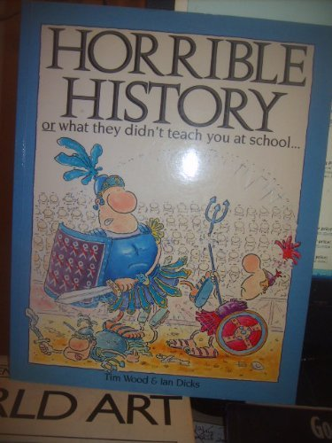 9780750002769: Horrible History or what they didn't teach yu in school (Information Books)