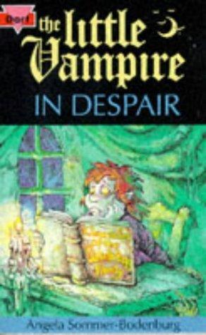 The Little Vampire in Despair (Fiction: little vampire): Sommer-Bodenburg, Angela