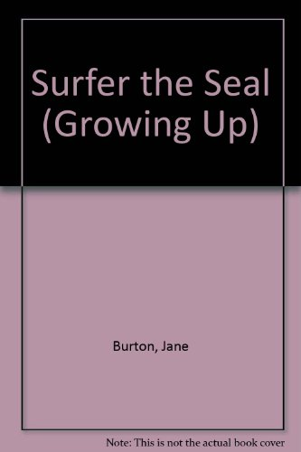 9780750004282: Surfer the Seal (Growing Up)