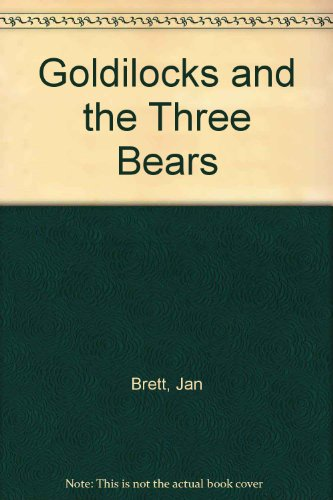 Goldilocks and the Three Bears (9780750004299) by Brett, Jan