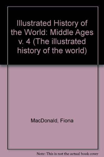 9780750005845: Middle Ages (Illus His World) (The Illustrated History of the World) (v. 4)