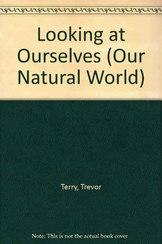 Looking at Ourselves (Our Natural World): Terry, Trevor, Linton, Margaret