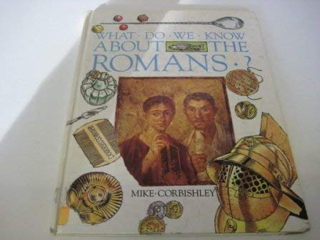 9780750008525: What Do We Know About the Romans?