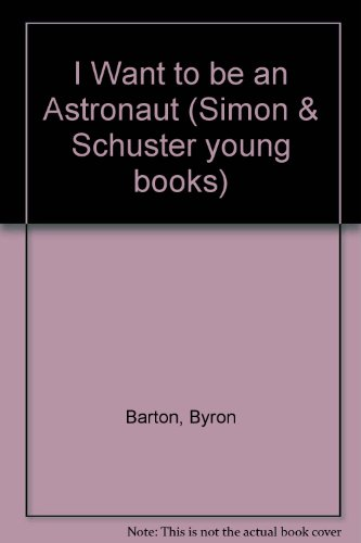 9780750008839: I Want to Be an Astronaut (Simon & Schuster Young Books)