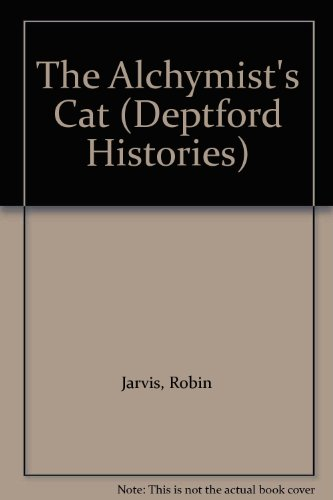9780750008891: The Alchymist's Cat (Deptford Histories)