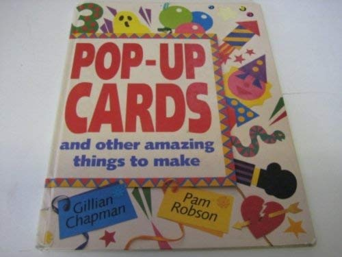 Pop-Up Cards (Pop-Up Cards) (Information Books - Project Books): Gillian Chapman, Pam Robson