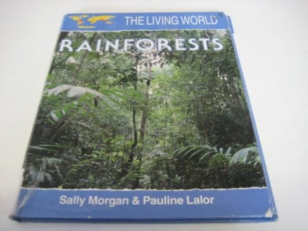 Rainforests (Living World): Morgan, Sally, Lalor, Pauline