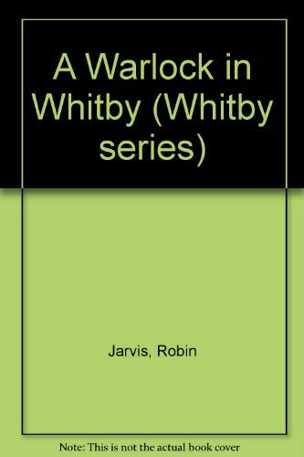 A Warlock in Whitby (Whitby Series) (9780750012027) by Robin Jarvis