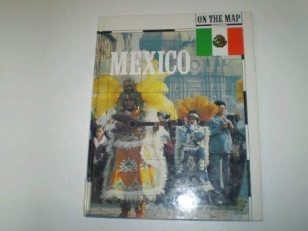 9780750012874: On The Map Mexico (On The Map)