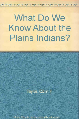 9780750013239: The Plains Indians? (What Do We Know About?)