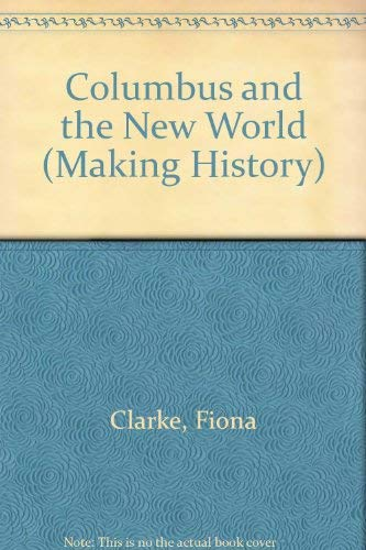 9780750013529: Columbus And The New World (Making History)