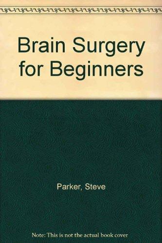 9780750013987: Brain Surgery For Beginners