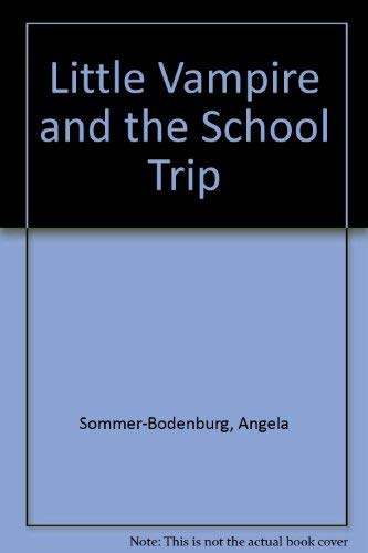 Little Vampire and the School Trip (0750015373) by Sommer-Bodenburg, Angela; Lewis, Anthony