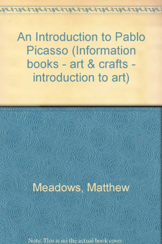 9780750015707: An Introduction to Pablo Picasso (Information books - art & crafts - introduction to art)