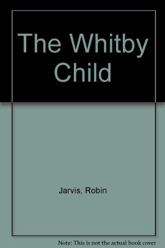 9780750015806: The Whitby Child
