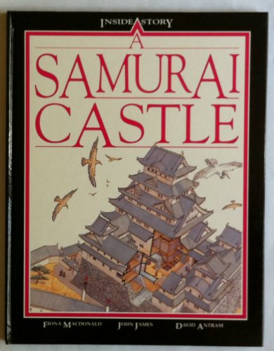 9780750015868: A Samurai Castle (Inside Story)