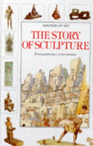 9780750016766: The Story Of Sculpture (Masters of Art)