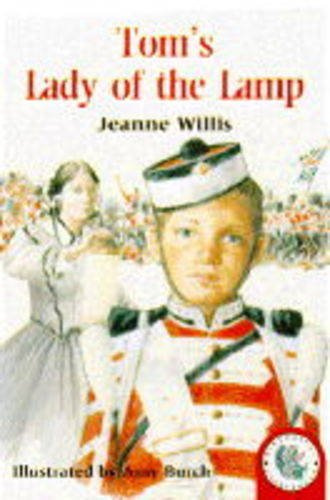 Tom's Lady of the Lamp (Historical Storybooks) (9780750017084) by Jeanne Willis